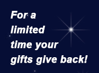 For a limited time your gifts give back!